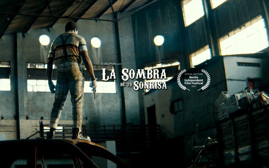 LA SOMBRA DE TU SONRISA  EN  EL BERLIN INDEPENDENT FILM FESTIVAL 2021