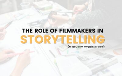 THE ROLE OF FILMMAKERS IN STORYTELLING