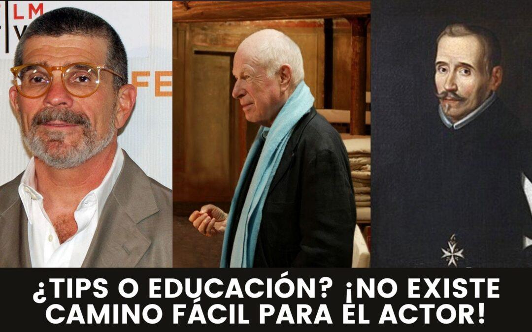 ¿TIPS O EDUCACIÓN? ¡NO EXISTE CAMINO FÁCIL PARA EL ACTOR!